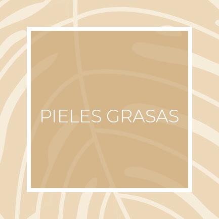 PIELES GRASAS